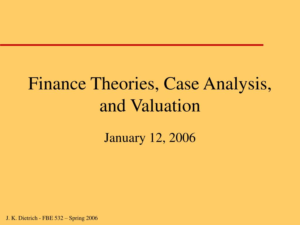 Finance Theories, Case Analysis, and Valuation