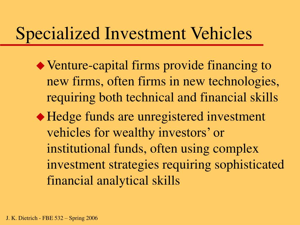 Specialized Investment Vehicles