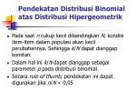 pendekatan distribusi binomial atas distribusi hipergeometrik
