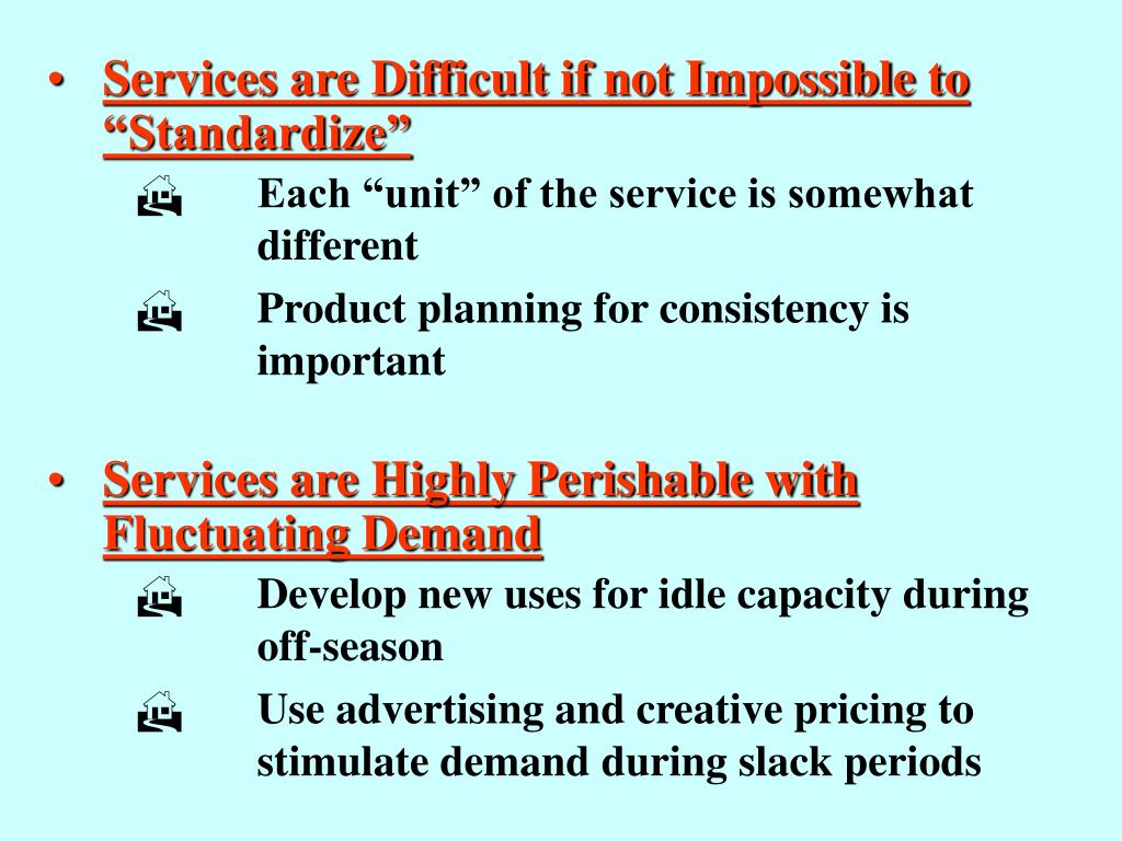"Services are Difficult if not Impossible to ""Standardize"""
