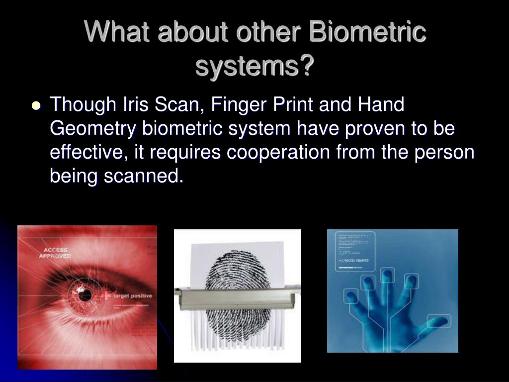 What about other Biometric systems?