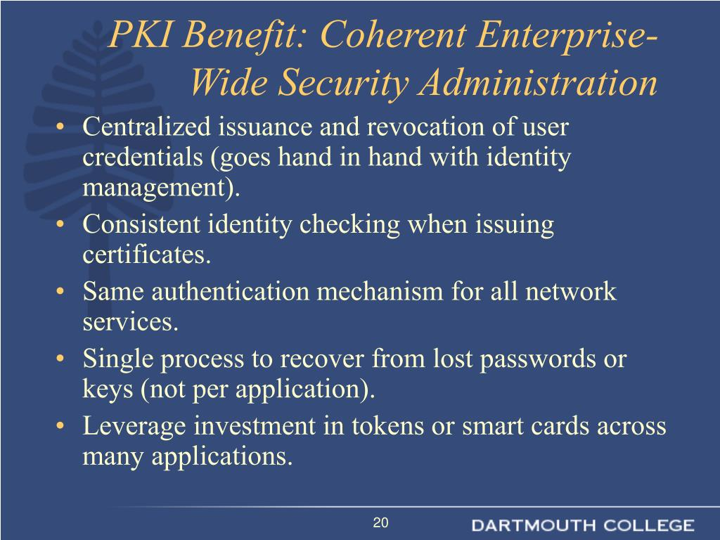 Centralized issuance and revocation of user credentials (goes hand in hand with identity management).