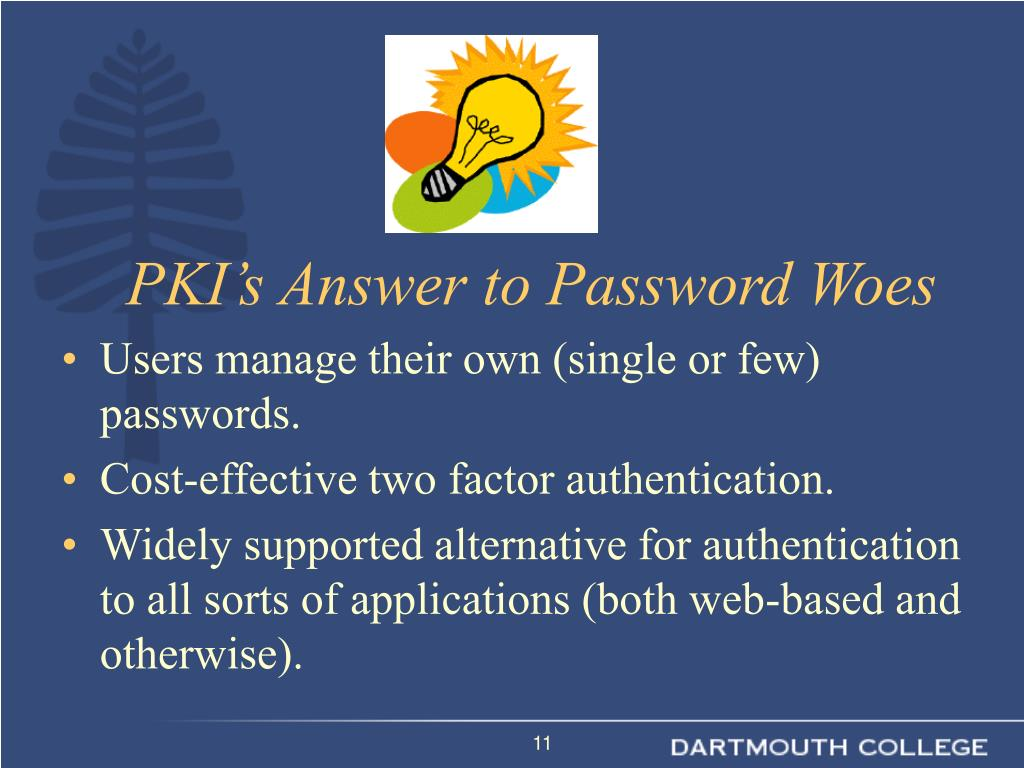 Users manage their own (single or few) passwords.