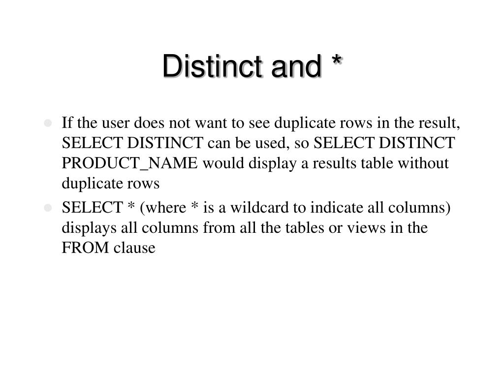 Distinct and *
