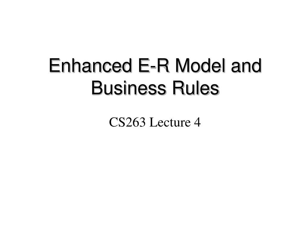 Enhanced E-R Model and