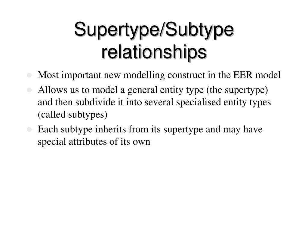 Supertype/Subtype relationships