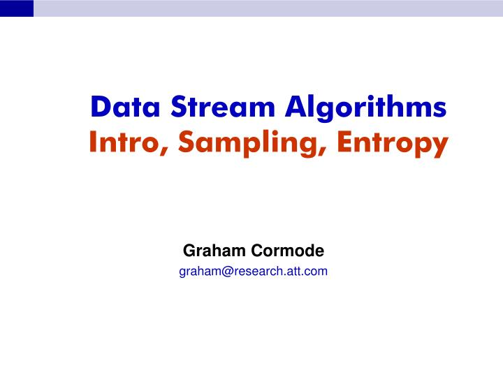Data stream algorithms intro sampling entropy