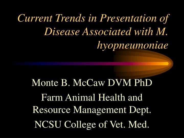 Current trends in presentation of disease associated with m hyopneumoniae