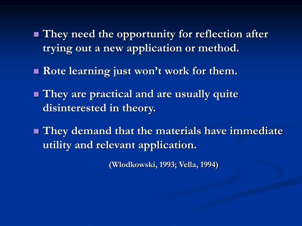 They need the opportunity for reflection after trying out a new application or method.