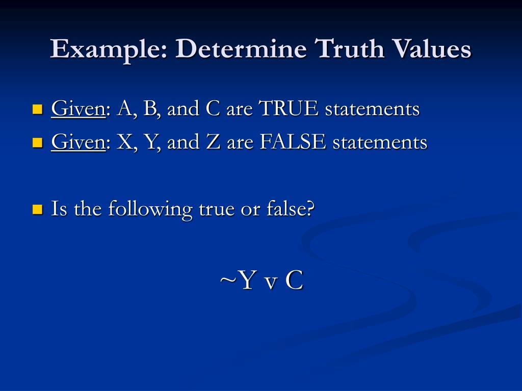 Example: Determine Truth Values