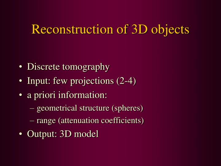 Reconstruction of 3d objects