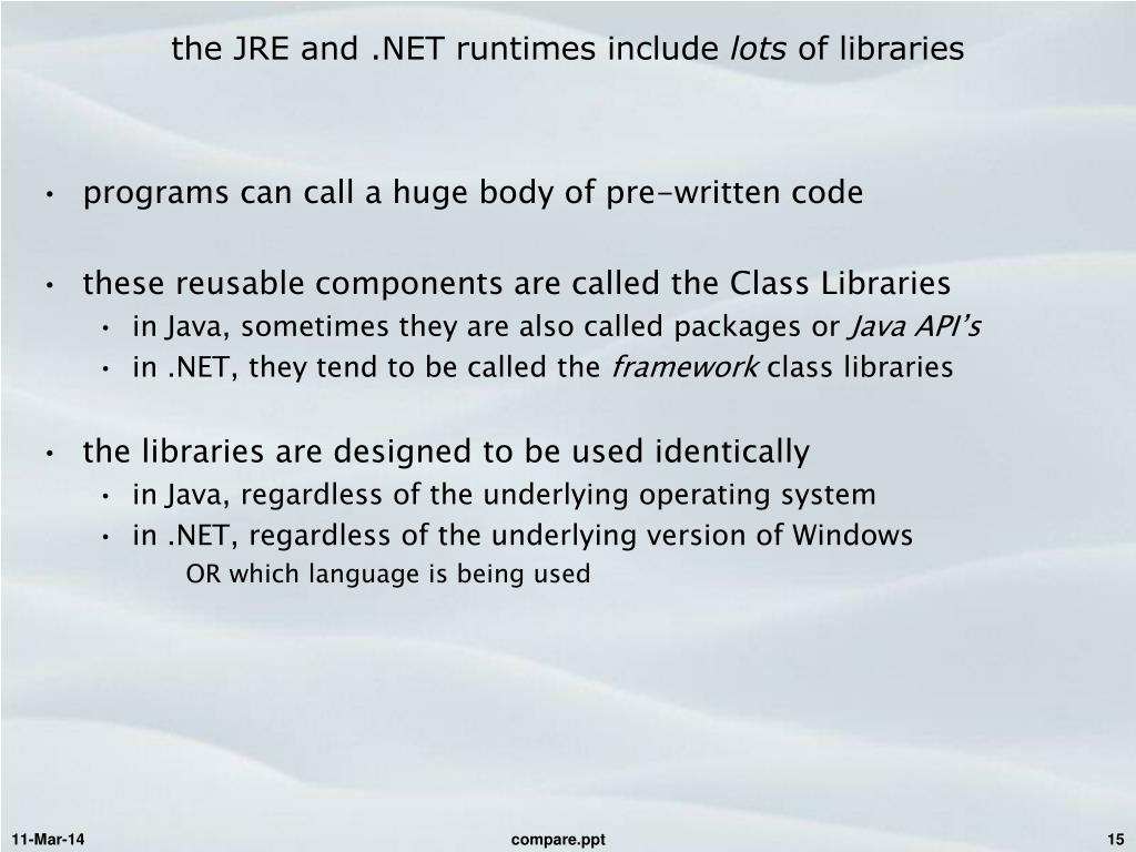 the JRE and .NET runtimes include
