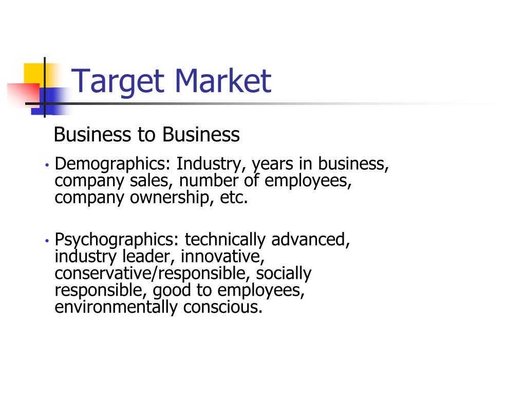 Demographics: Industry, years in business, company sales, number of employees, company ownership, etc.