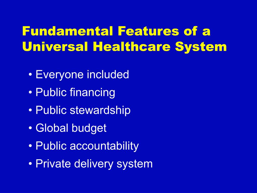 Fundamental Features of a Universal Healthcare System