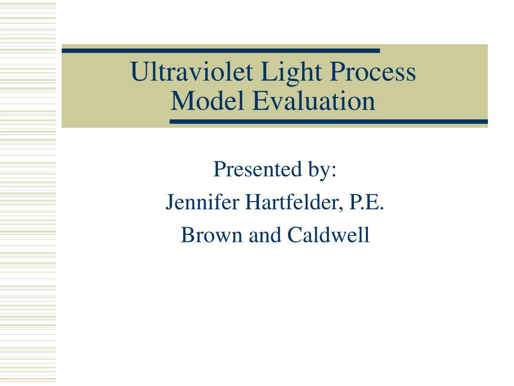 Ultraviolet Light Process