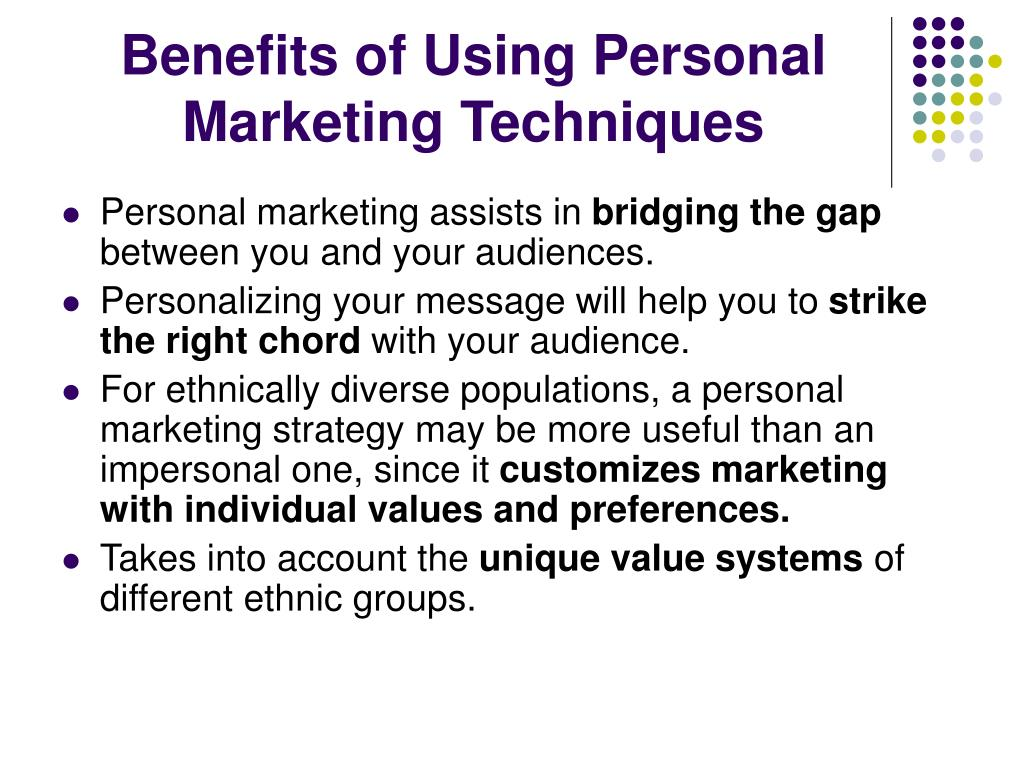 Benefits of Using Personal Marketing Techniques