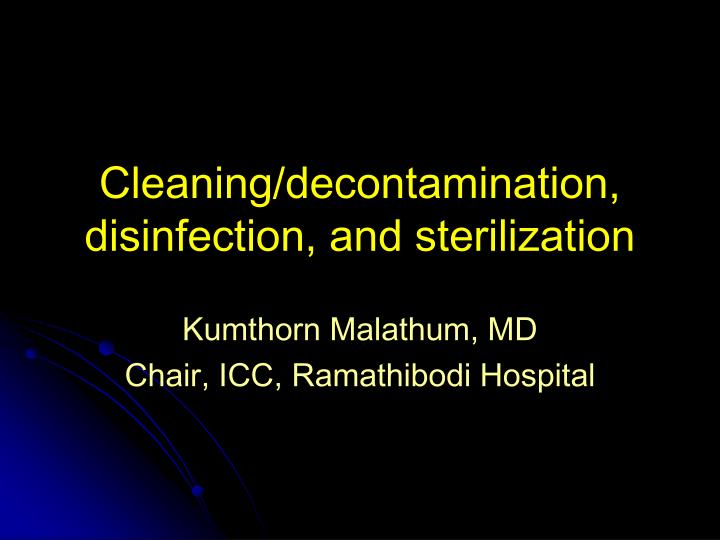 Cleaning decontamination disinfection and sterilization