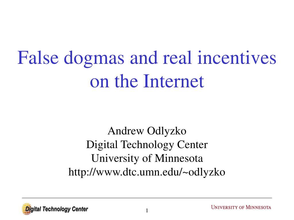 False dogmas and real incentives