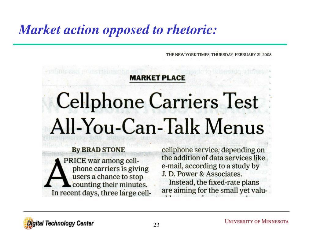 Market action opposed to rhetoric: