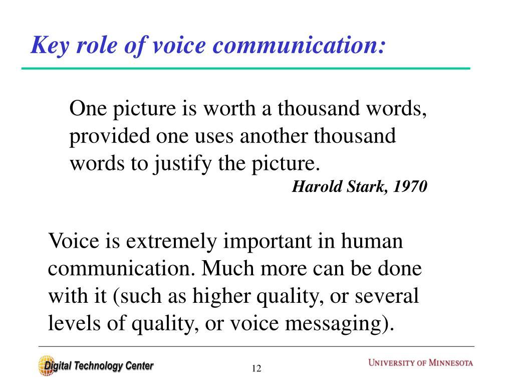 Key role of voice communication: