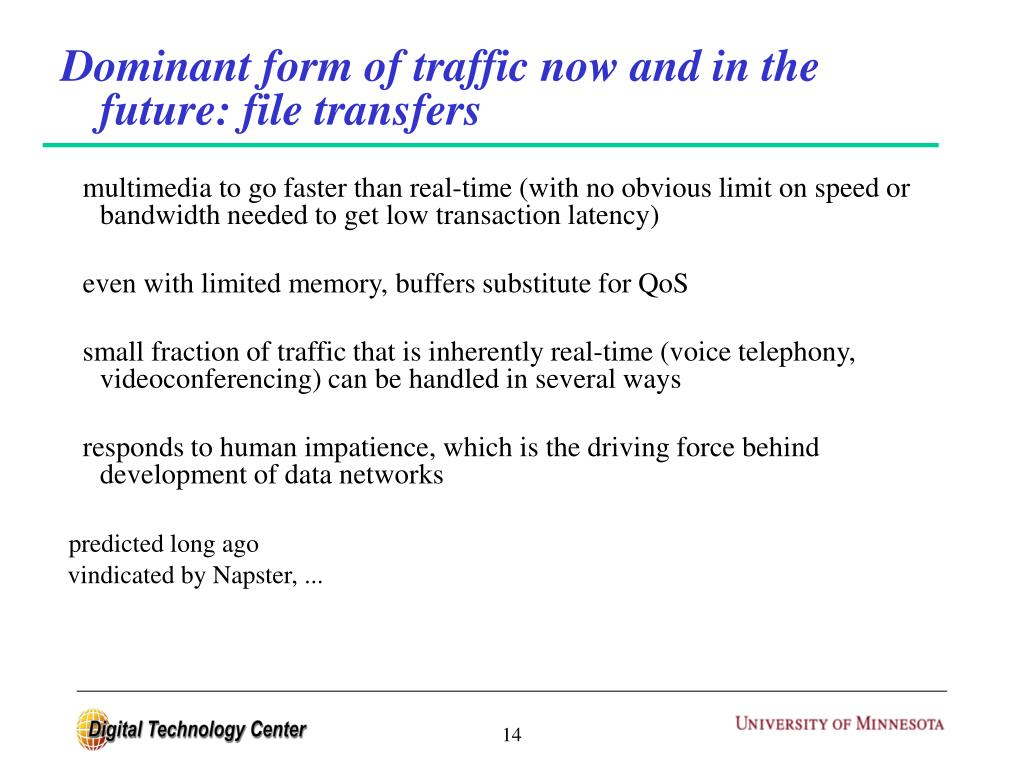 Dominant form of traffic now and in the future: file transfers