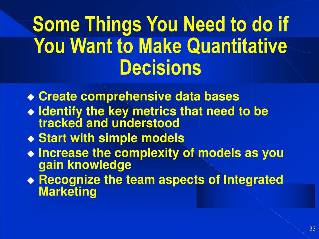 Some Things You Need to do if You Want to Make Quantitative Decisions