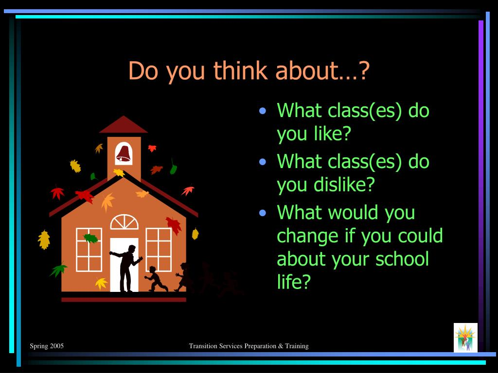 Do you think about…?