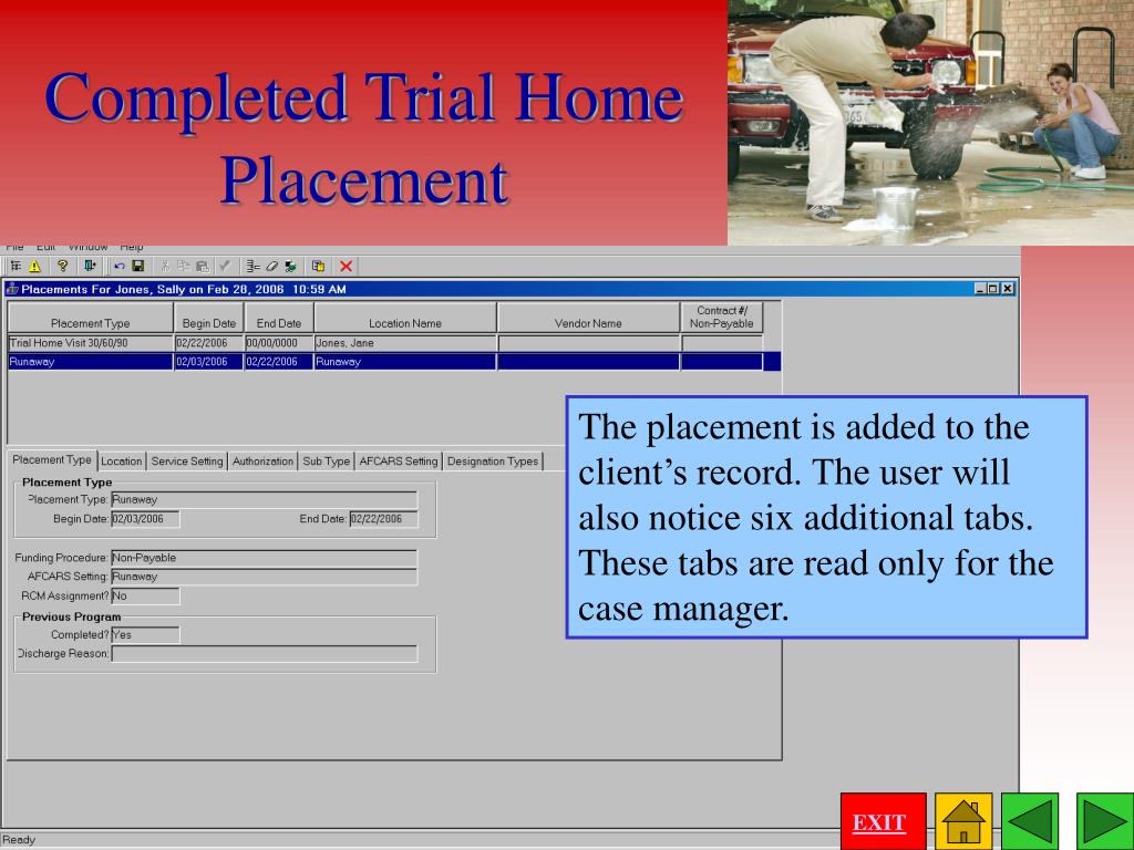The placement is added to the client's record. The user will also notice six additional tabs. These tabs are read only for the case manager.