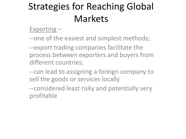 Strategies for reaching global markets