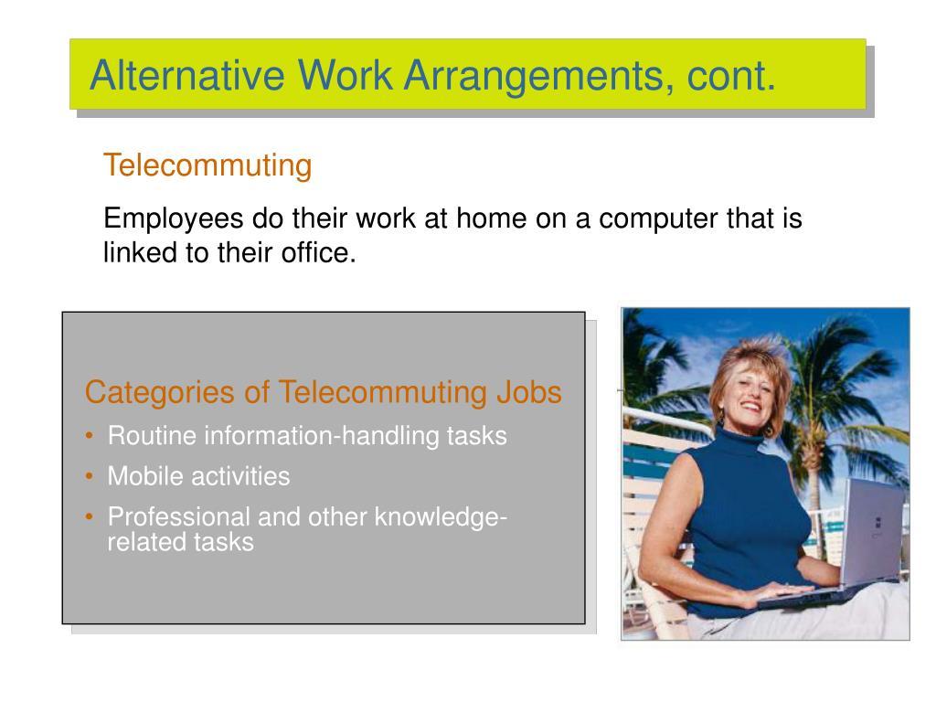 Alternative Work Arrangements, cont.