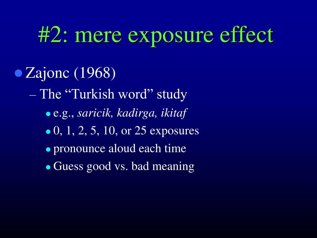 #2: mere exposure effect