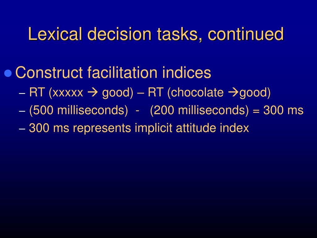 Lexical decision tasks, continued