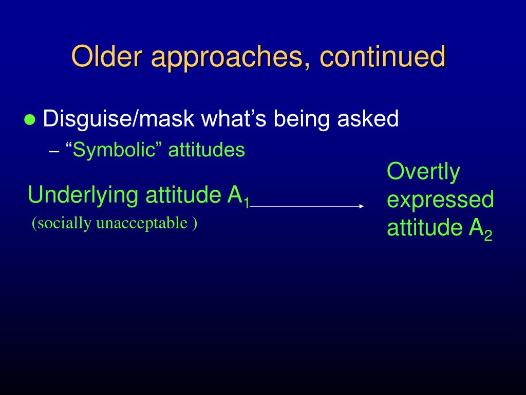 Older approaches, continued