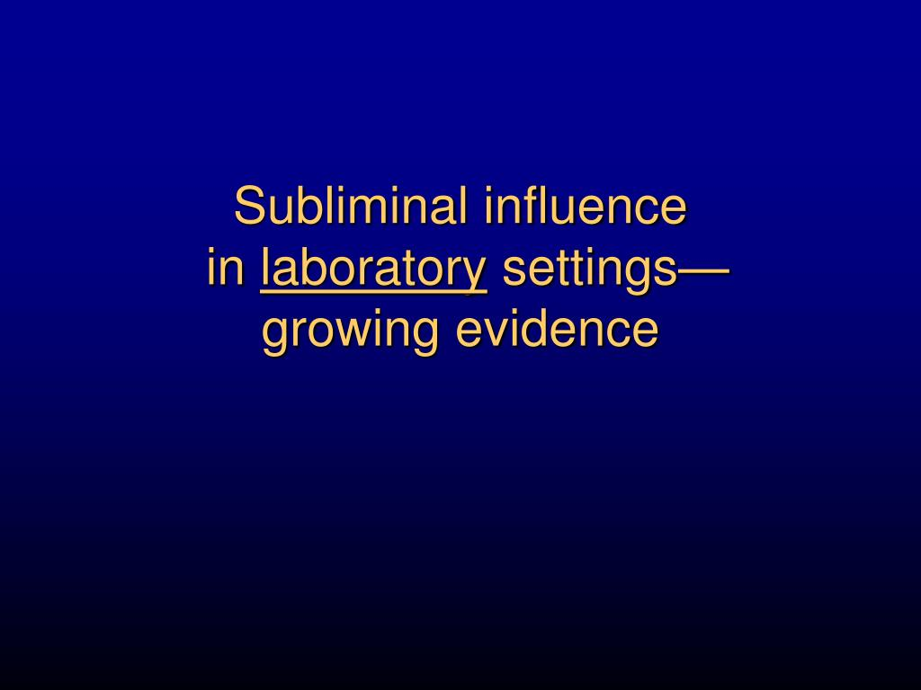 Subliminal influence