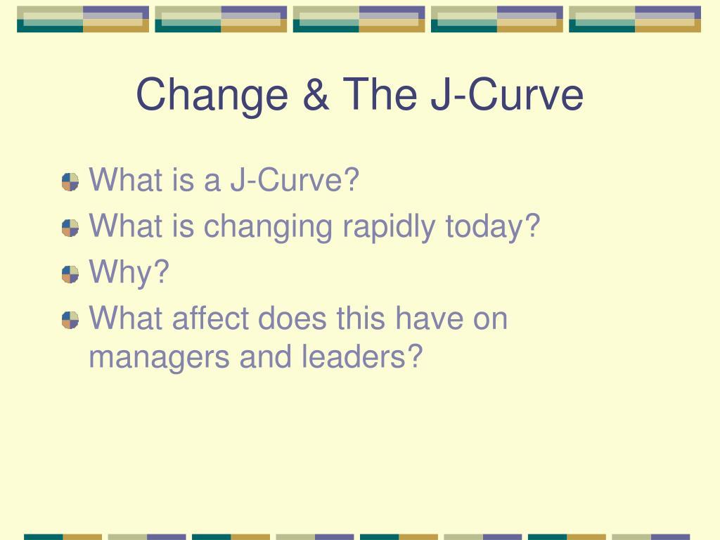 Change & The J-Curve