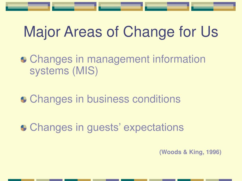 Major Areas of Change for Us