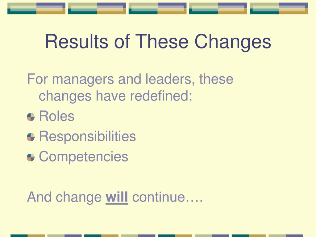 Results of These Changes