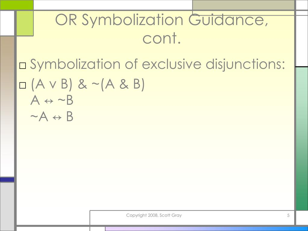 OR Symbolization Guidance, cont.