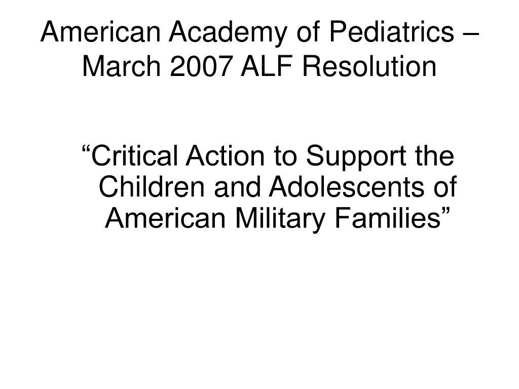 American Academy of Pediatrics – March 2007 ALF Resolution