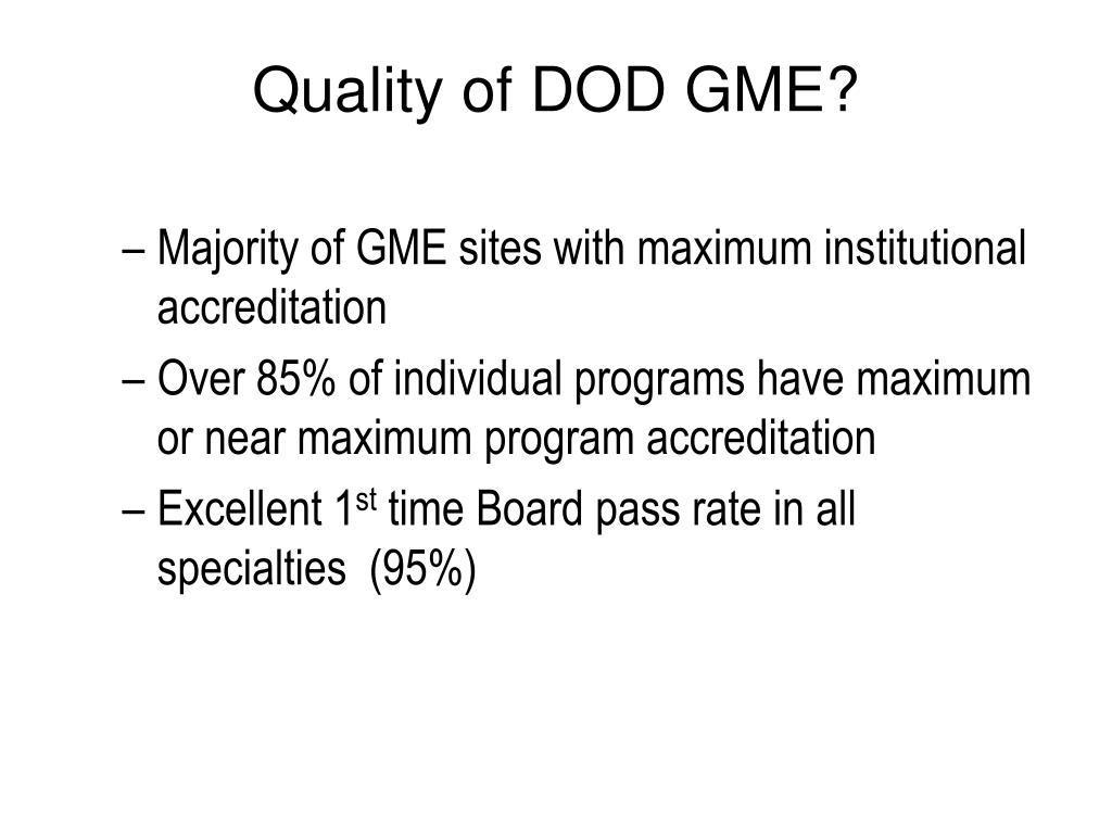 Quality of DOD GME?