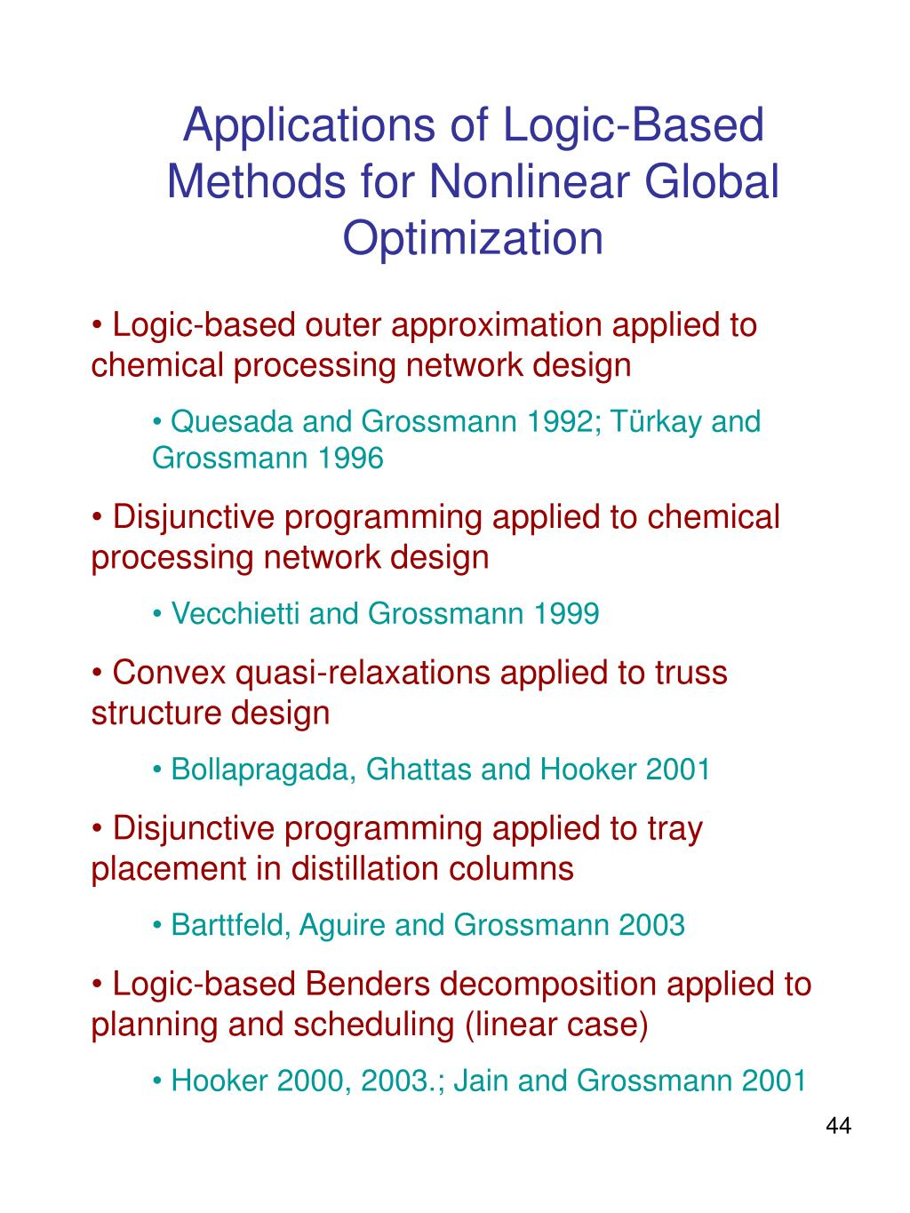 Applications of Logic-Based Methods for Nonlinear Global Optimization
