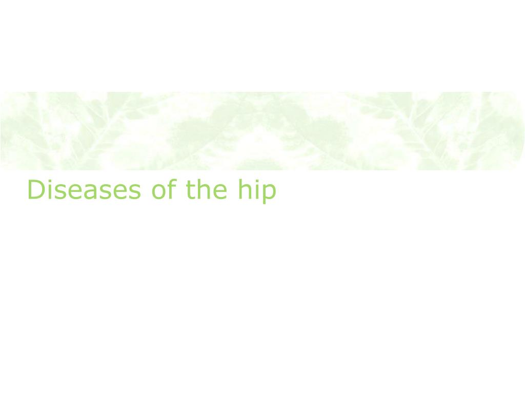 Diseases of the hip