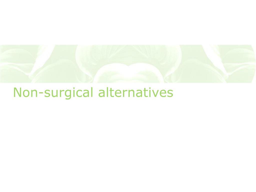 Non-surgical alternatives