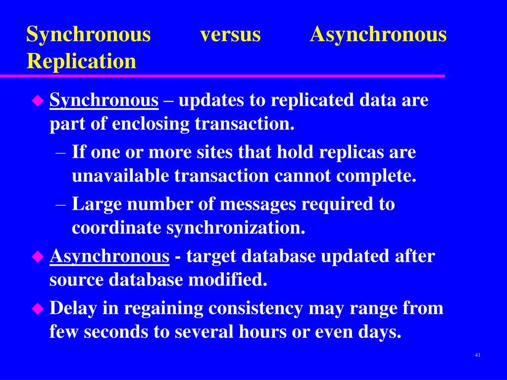 Synchronous versus Asynchronous Replication