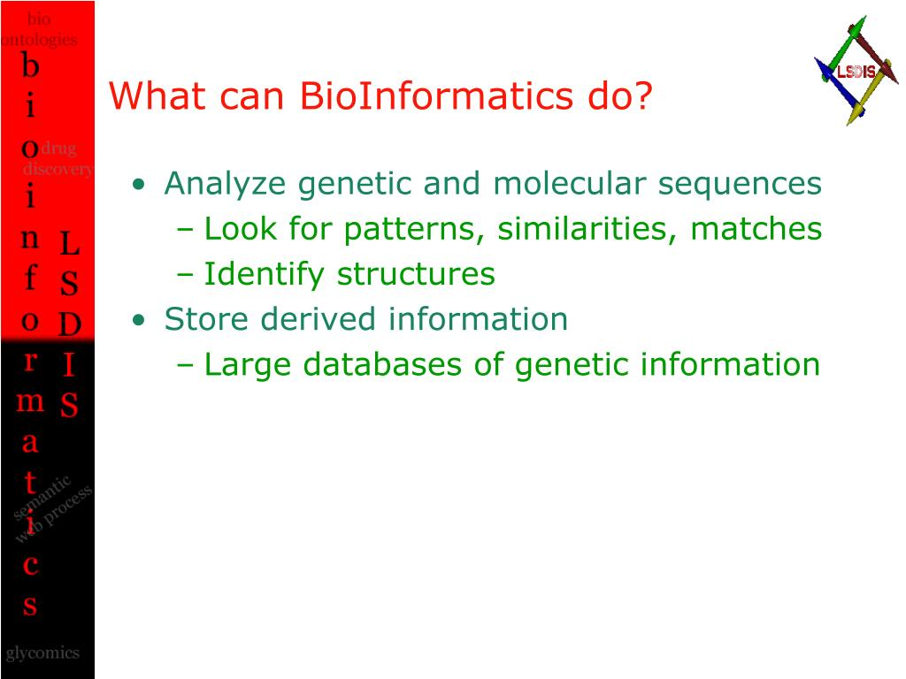 What can BioInformatics do?