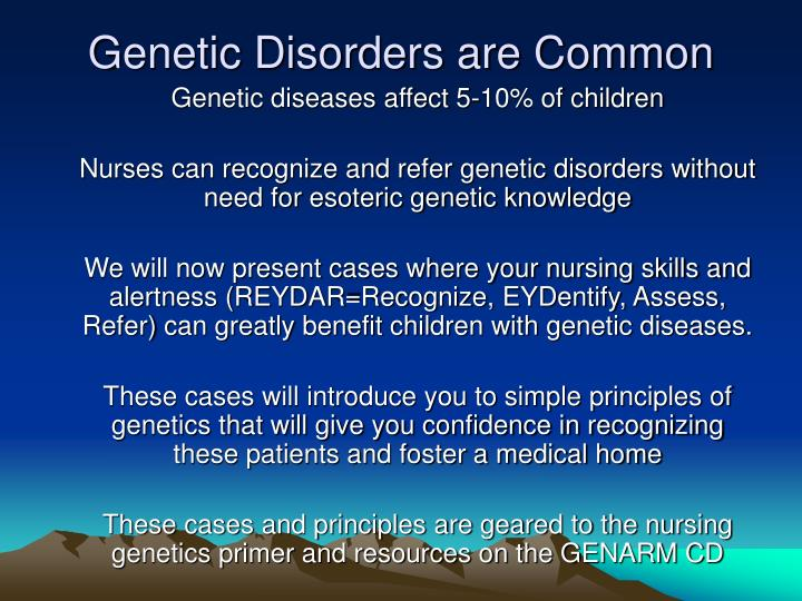 Genetic disorders are common