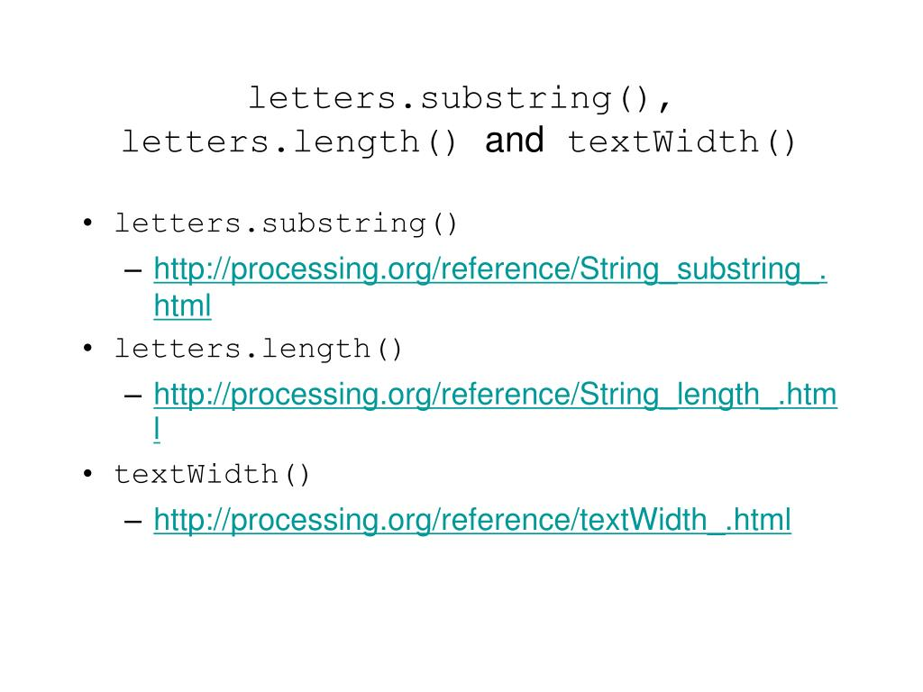 letters.substring(), letters.length()
