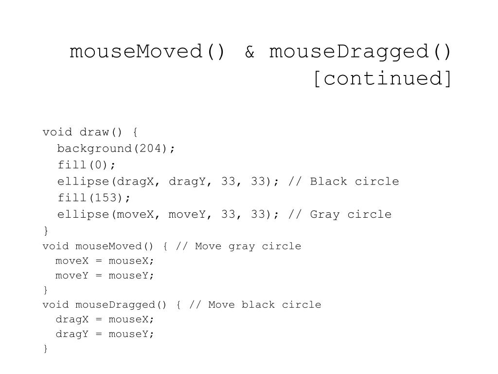 mouseMoved() & mouseDragged()