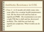 antibiotic resistance in o m4
