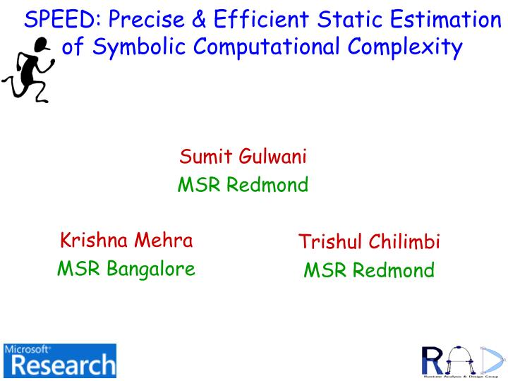 Speed precise efficient static estimation of symbolic computational complexity